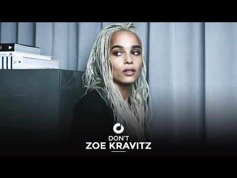 Zoe Kravitz  Don't