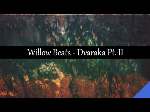Willow Beats - Dvaraka Pt. II