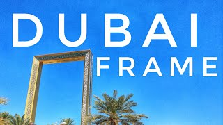 DUBAI FRAME TOUR and TICKET