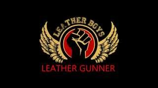 LEATHER BOYS - LEATHER GUNNER (BACK IN THE STREETS 2014)