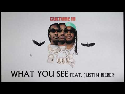 Migos & Justin Bieber – What You See