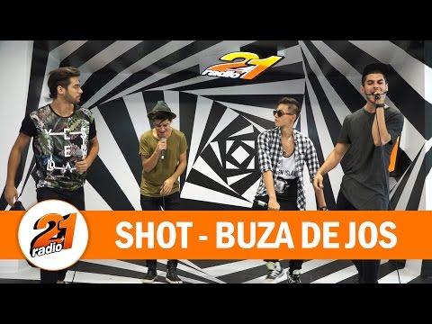 SHOT - Buza de jos (LIVE @ RADIO 21)