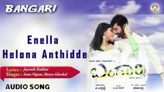 "Bangari I ""Yenella Helona"" Audio Song I Yogesh, Ragini Dwivedi I Akshaya Audio"