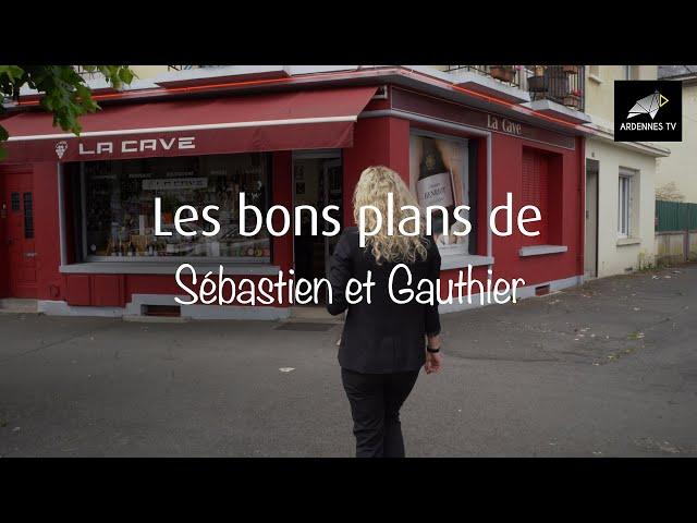 Les bons plans de Sébastien et Gauthier - La Cave à Rethel