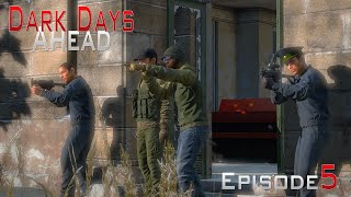 DayZ Standalone: Dark Days Ahead- Ep.5