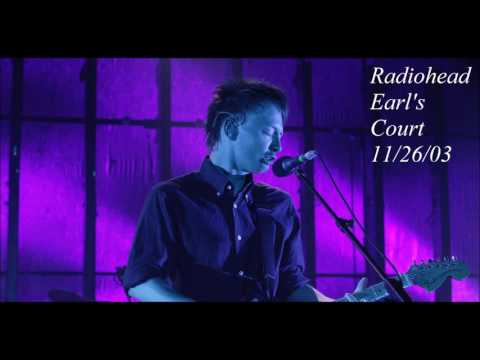 Radiohead - Earl's Court - 11/26/03 - (Full Performance) (Audio)