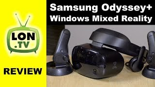 Samsung Odyssey+ & Windows Mixed Reality VR Headset Review