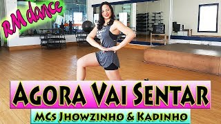 Video Agora Vai Sentar - MCs Jhowzinho & Kadinho - Coreografia Rafaela Mendes (RM DANCE) download MP3, 3GP, MP4, WEBM, AVI, FLV Juni 2018