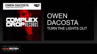 Owen Dacosta - Turn The Lights Out (Original Mix)