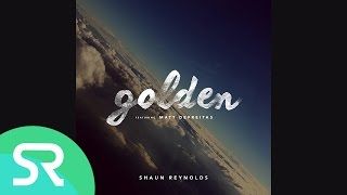 Watch Shaun Reynolds Golden feat Matt DeFreitas video