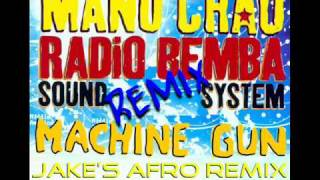 Manu Chao - Machine Gun (JaKe's Afro Remix 2010)