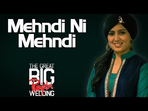 Mehndi Ni Mehndi | Harshdeep Kaur (Album: The Great Big Punjabi Wedding)