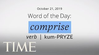 Word Of The Day: COMPRISE | Merriam-Webster Word Of The Day | TIME