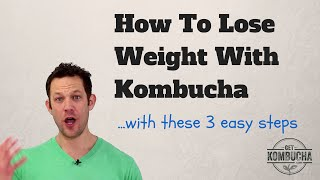 Lose Weight w/ Kombucha: {Quick Weight Loss Tips For Women and Men}