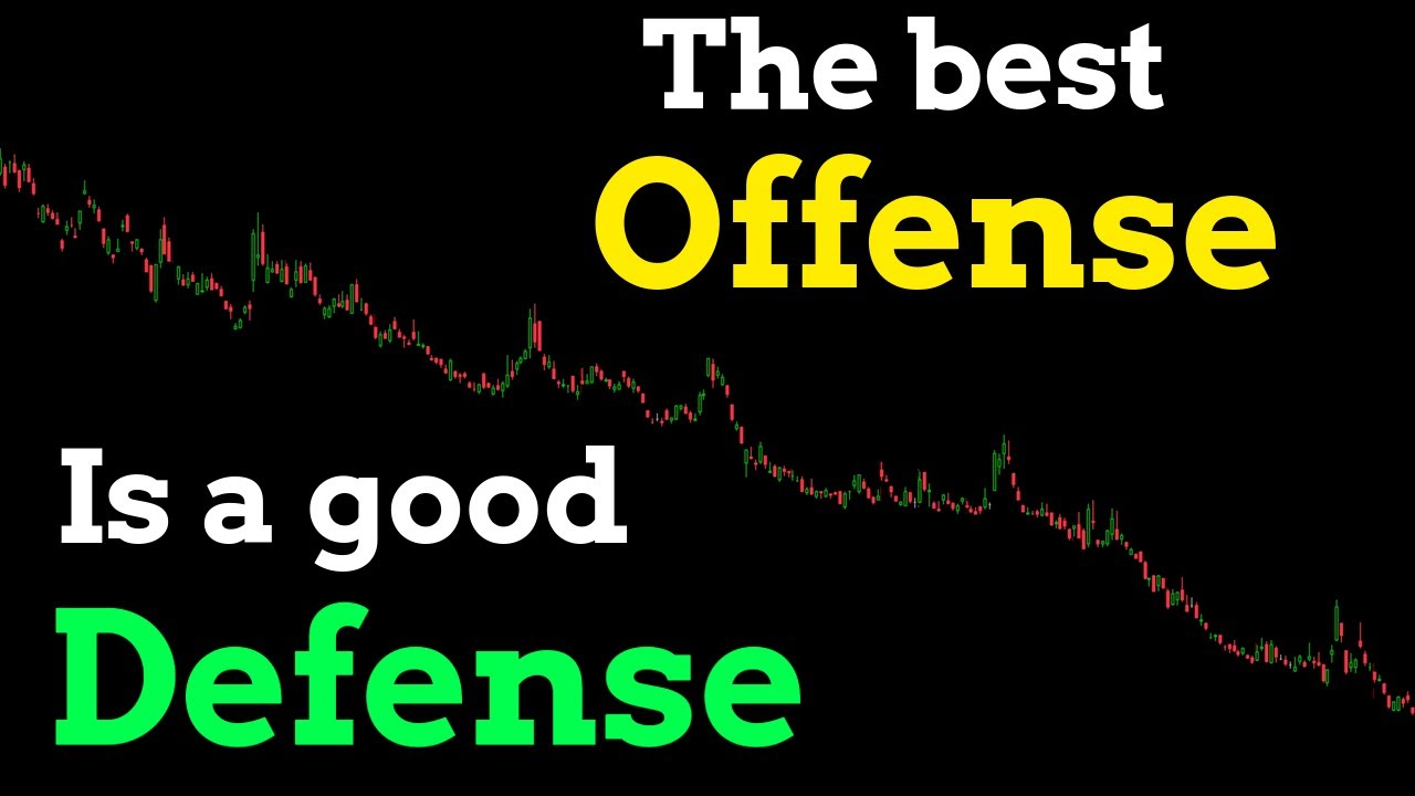 Video #155)  The best OFFENSE is a good DEFENSE  -  Risk Management