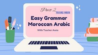 Learn Darija-Travel Verbs Part 2️⃣ | Easy Moroccan Arabic Grammar With Assia
