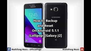 How to Backup and Reset On Android 5.1.1 (Lollipop) [Galaxy J2]