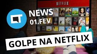 Novo golpe na Netflix, imagens do LG G6, Redmi Pro 2 e + [CTNews]