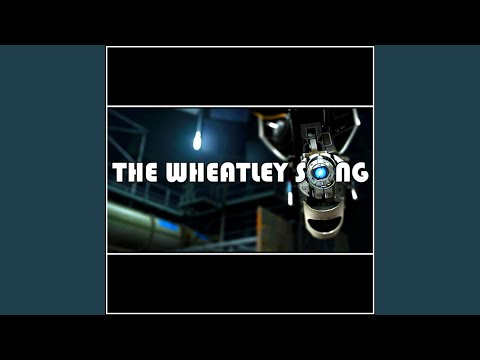The Wheatley Song