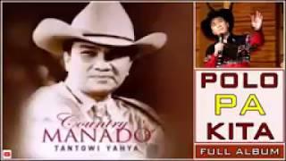 TANTOWI YAHYA   LAGU MANADO FULL ALBUM PALING POPULER SEPANJANG MASA    TEMBANG KENANGAN MANADO 2017