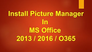 Picture Manager in Office 2013/Office 2016