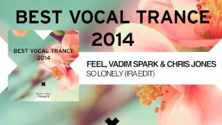 Feel, Vadim Spark & Chris Jones - So Lonely (Radio Edit)