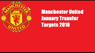 Manchester United January Transfer Targets 2016