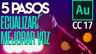 5 pasos para ecualizar y mejorar la voz | Tutorial Adobe Audition CC 2017