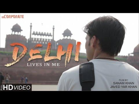 Delhi Lives In Me | Short Film 2016 | Travel Video