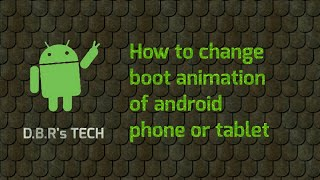 How to change boot animation of android phone