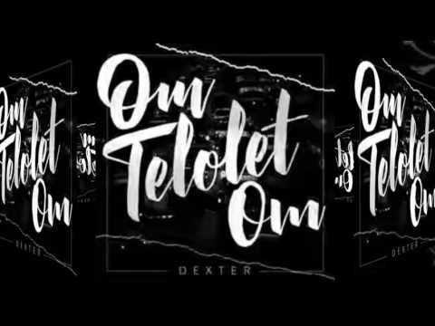 Dexter - Om Telolet Om ( GUDANGLAGU )