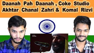 Indian reaction on Daanah Pah Daanah Coke Sudio | Akhtar Chanal Zahri & Komal Rizvi | Swaggy d