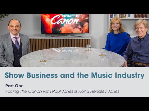 Show Business and the Music Industry: Facing the Canon with Paul Jones & Fiona Hendley Jones (Pt 1)