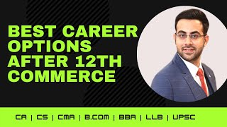 Best Career Options after 12th Commerce in 2021 | By CA Kunal Kumar
