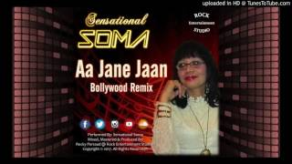 Aa Jane Jaan - Soma (2K17 Bollywood Remix)