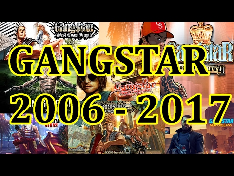 GANGSTAR SERIES HISTORY (2006 - 2017) - ALL GAMELOFT GANGSTAR GAMES
