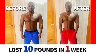 How I lost 10 Pounds In One Week