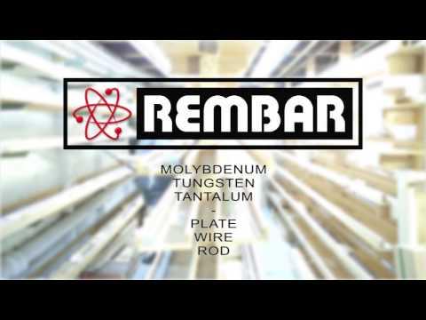 Rembar - Refractory Metal - Molybdenum, Tungsten, Tantalum...