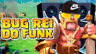 O BUG DO REI (DO FUNK)! - Clash of Clans