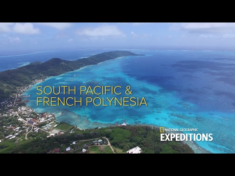 Explore the South Pacific & French Polynesia