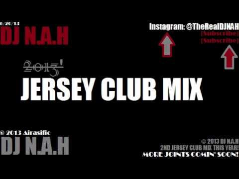 JERSEY CLUB MIX 2014 (DJ Frosty, DJ Lil Man, DJ Jayhood, DJ Big O, DJ Irresistible) - DJ N.A.H