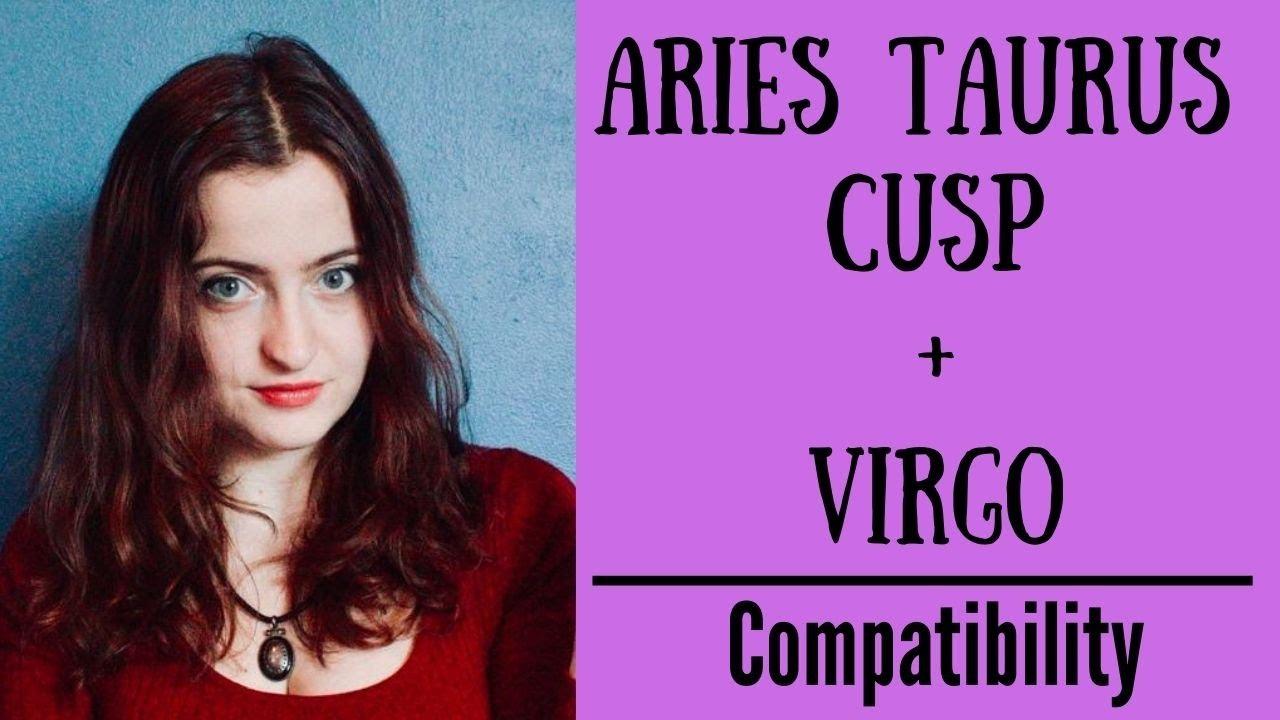 Cusp and aries Aries Taurus