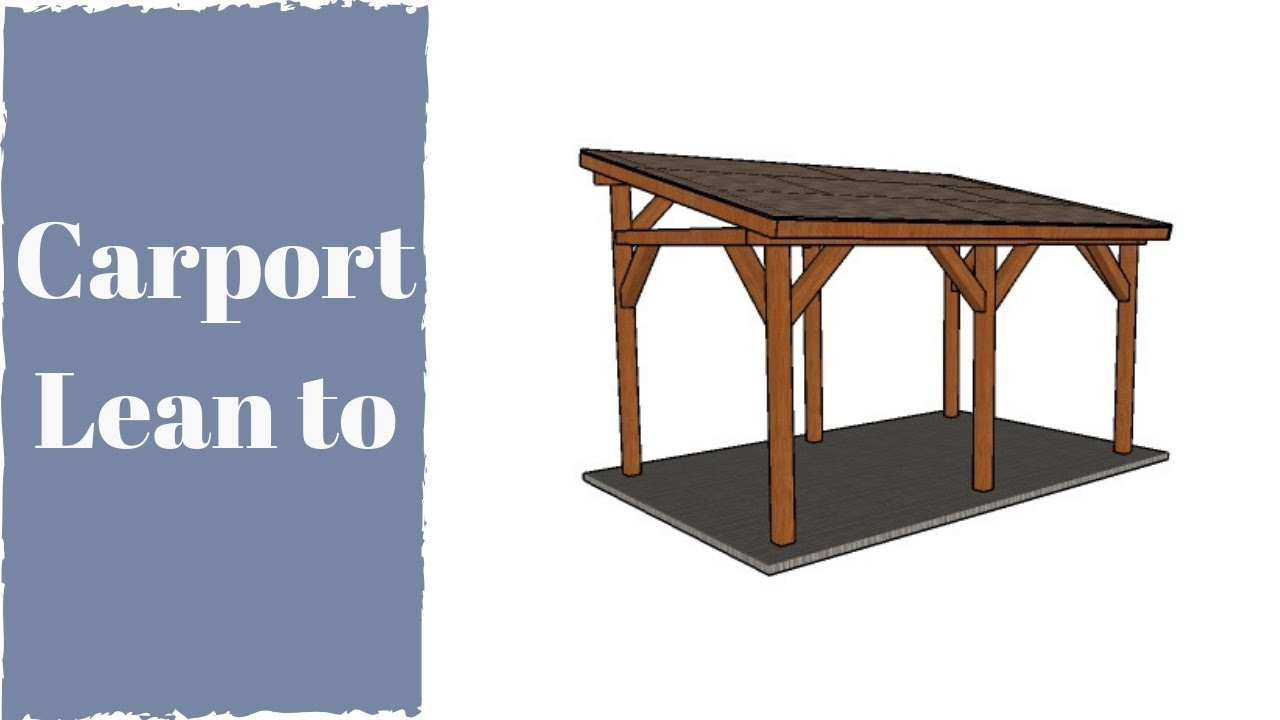 How to build a carport youtube for Lean to house designs