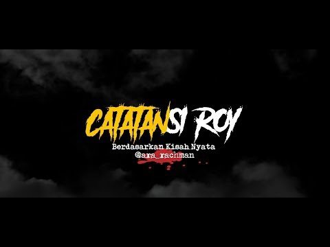 Cerita Horor True Story - Catatan Si Roy