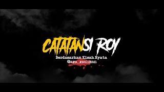 Cerita Horor True Story #19 - Catatan Si Roy