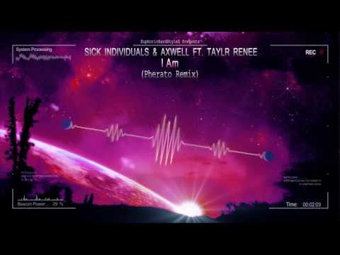 Sick Individuals & Axwell ft. Taylr Renee - I Am (Pherato Remix) [HQ Free]