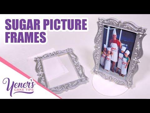 Easy SUGAR PICTURE FRAMES Tutorial | Yeners Cake Tips by Serdar Yener from Yeners Way