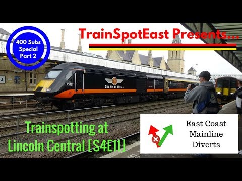 Trainspotting at Lincoln Central, RWL & CTL - 28/10/17 [TSE S4E11 - ECML Diverts]