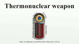 Thermonuclear weapon