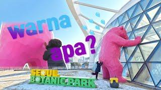 warna apa?(Seoul Botanic Park)…
